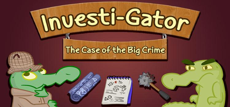 Investi-Gator The Case Of The Big Crime Free Download PC