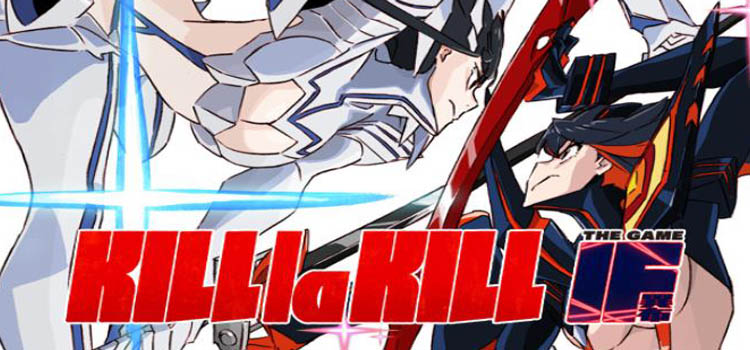 KILL La KILL IF Free Download FULL Version PC Game
