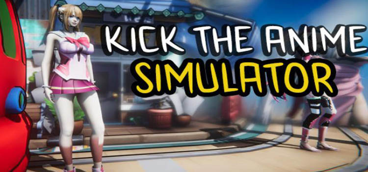 Kick The Anime Simulator Free Download FULL PC Game