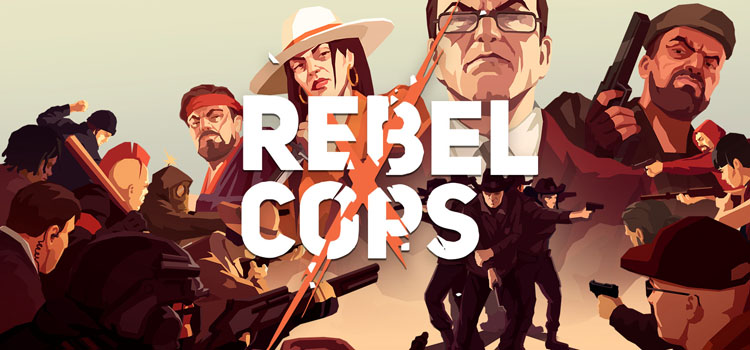 Rebel Cops Free Download FULL Version Crack PC Game