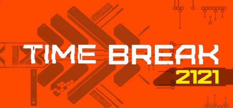 Time Break 2121 Free Download Full Version Crack PC Game