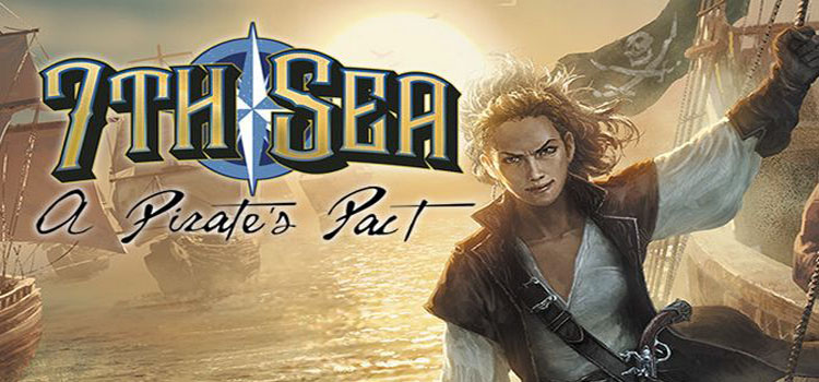 7th Sea A Pirates Pact Free Download Crack PC Game
