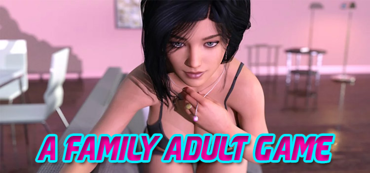 A Family Adult Game Free Download Full Version PC Game