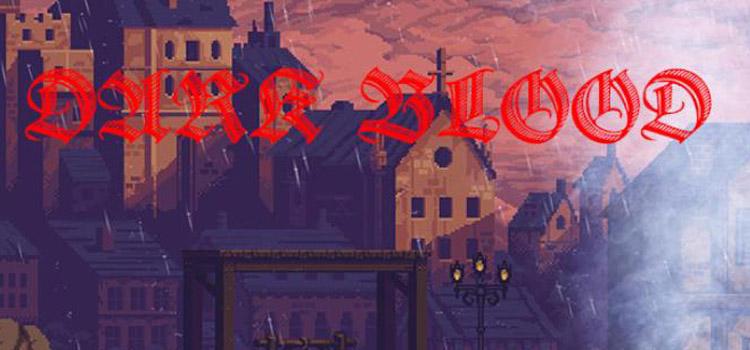 Dark Blood Free Download FULL Version Crack PC Game