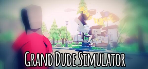 Grand Dude Simulator Free Download Full Version PC Game