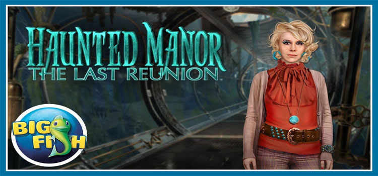 Haunted Manor The Last Reunion Free Download Full PC Game