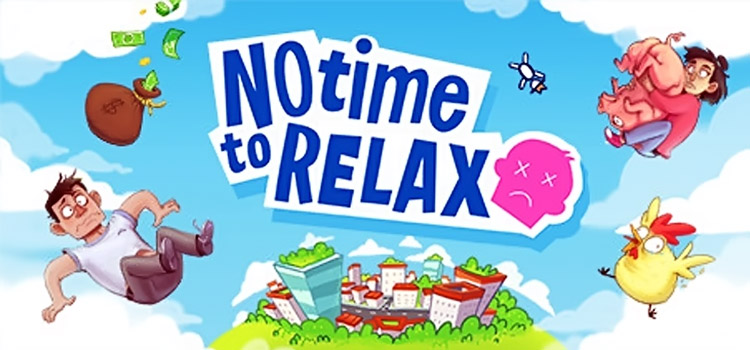 No Time To Relax Free Download FULL Version PC Game