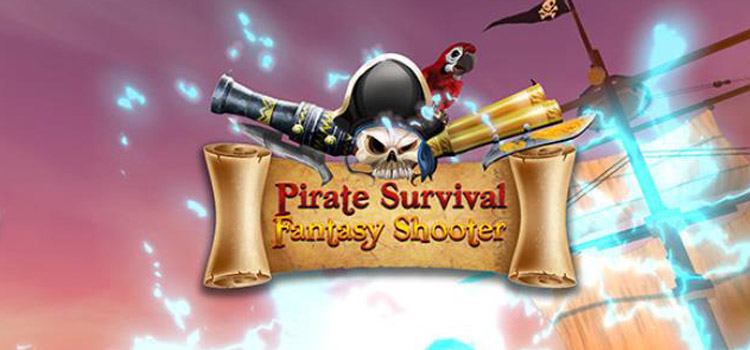 Pirate Survival Fantasy Shooter Free Download PC Game