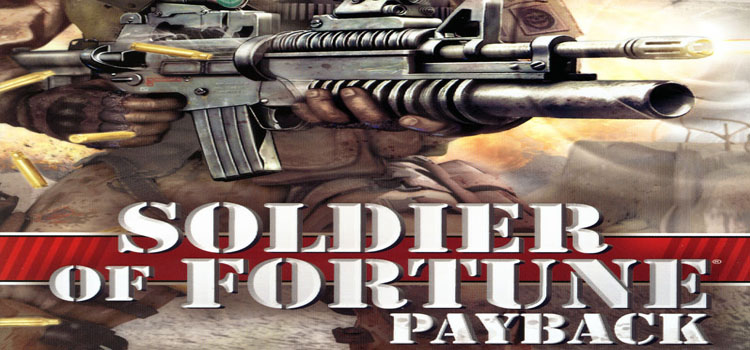 Soldier Of Fortune Payback Free Download FULL PC Game