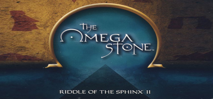 The Omega Stone Riddle Of The Sphinx II Free Download PC
