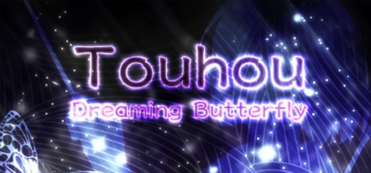 Touhou Dreaming Butterfly Free Download FULL PC Game
