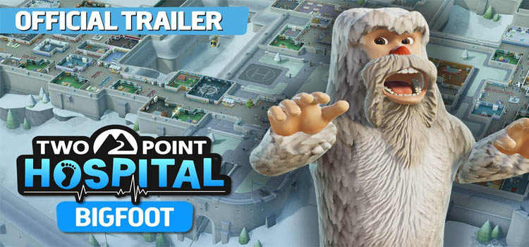 Two Point Hospital Bigfoot Free Download FULL PC Game
