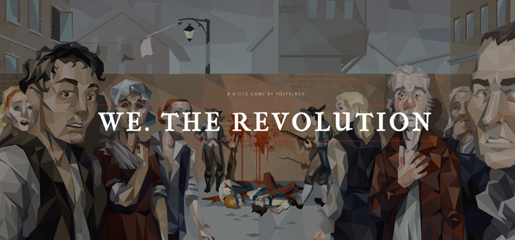 We The Revolution Free Download FULL Version PC Game