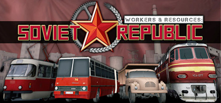 Workers And Resources Soviet Republic Free Download PC