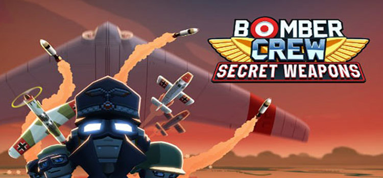 Bomber Crew Secret Weapons Free Download Crack PC Game