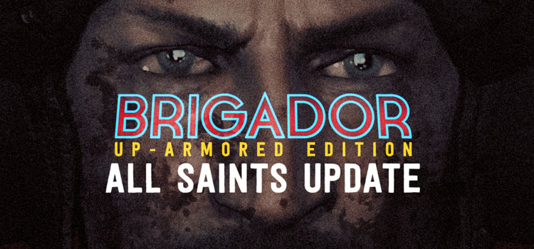 Brigador Up Armored Edition All Saints Free Download PC