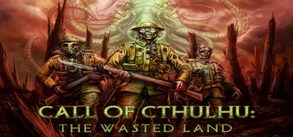 Call Of Cthulhu The Wasted Land Free Download PC Game