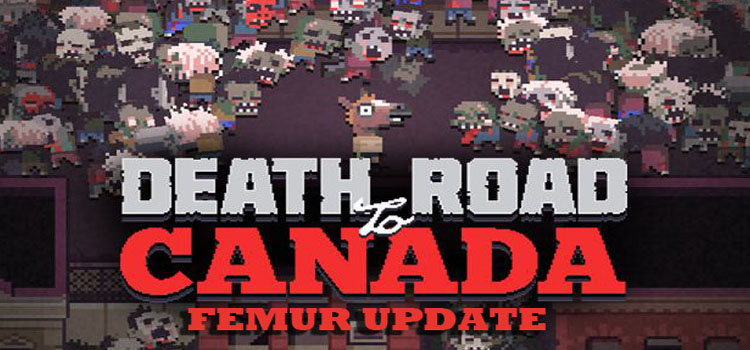 Death Road To Canada Femur Update Free Download PC Game