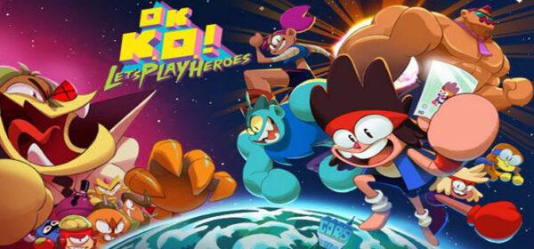 OK KO Lets Play Heroes Free Download Crack PC Game