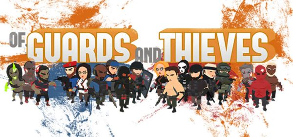 Of Guards And Thieves Free Download Crack PC Game