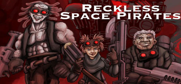 Reckless Space Pirates Free Download Full Version PC Game