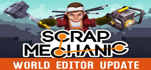 Scrap Mechanic World Editor Update Free Download PC Game