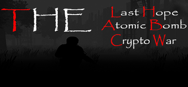 The Last Hope Atomic Bomb Crypto War Free Download PC