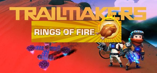 Trailmakers Rings Of Fire Update Free Download PC Game