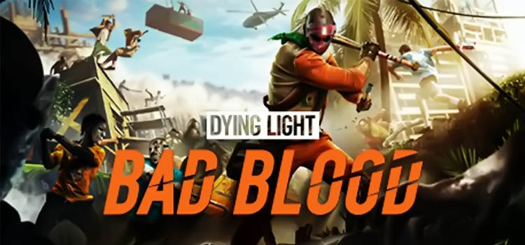 Dying Light Bad Blood Free Download Full Version PC Game