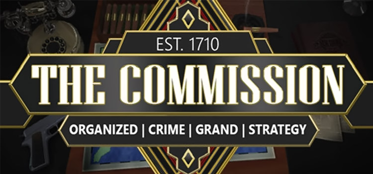 The Commission Organized Crime Grand Strategy Free Download