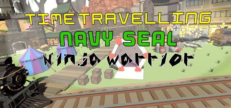 Time Travelling Navy Seal Ninja Warrior Free Download PC