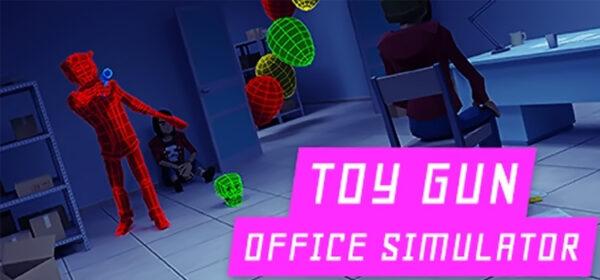Toy Gun Office Simulator Free Download Crack PC Game