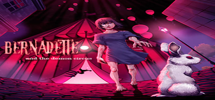 Bernadette And The Demon Circus Free Download PC Game