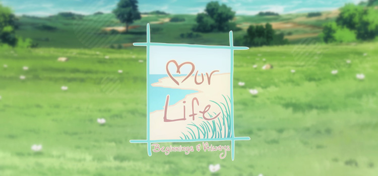 Our Life Beginnings And Always Free Download FULL PC Game