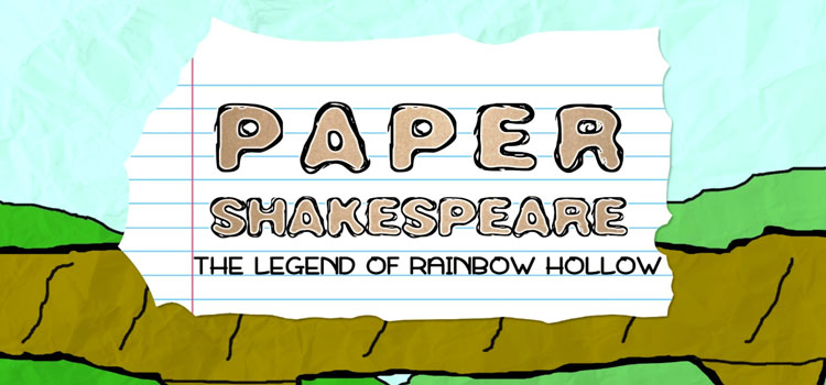 Paper Shakespeare The Legend Of Rainbow Hollow Free Download