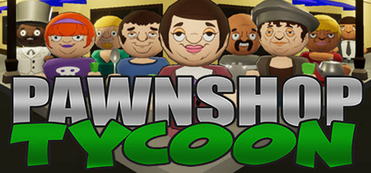 Pawnshop Tycoon Free Download FULL Version Crack PC Game