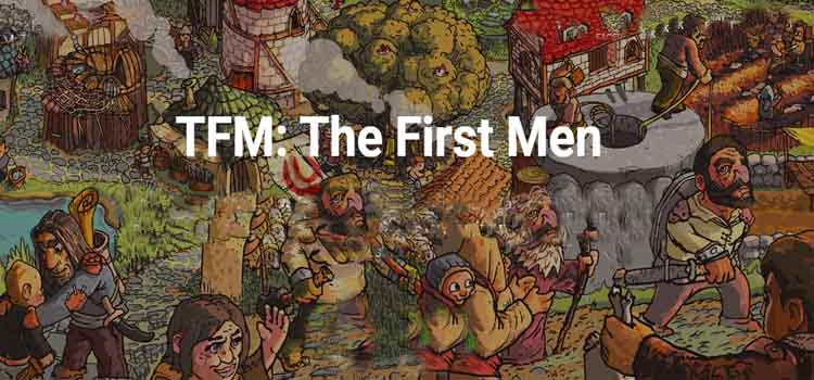 TFM The First Men Free Download FULL Version PC Game