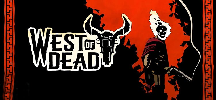 West Of Dead Free Download FULL Version Crack PC Game