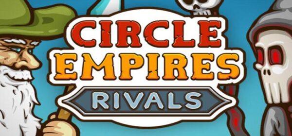 Circle Empires Rivals Free Download FULL Crack PC Game