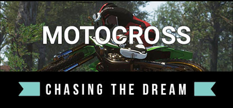 Motocross Chasing The Dream Free Download FULL PC Game