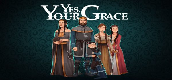 Yes Your Grace Free Download FULL Version PC Game