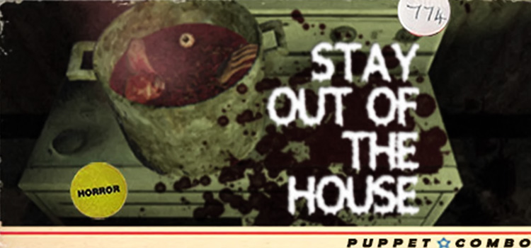 Stay Out Of The House Free Download FULL PC Game