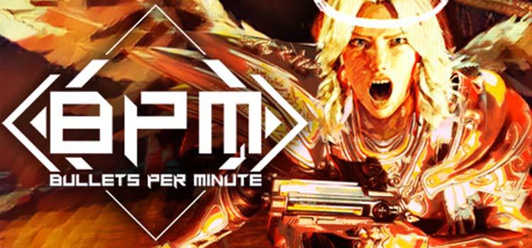 BPM Bullets Per Minute Free Download Full Crack PC Game