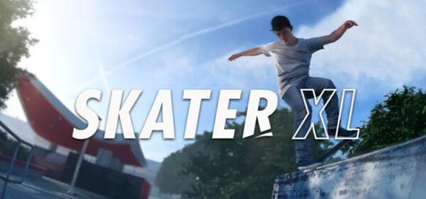 Skater XL The Ultimate Skateboarding Game Free Download