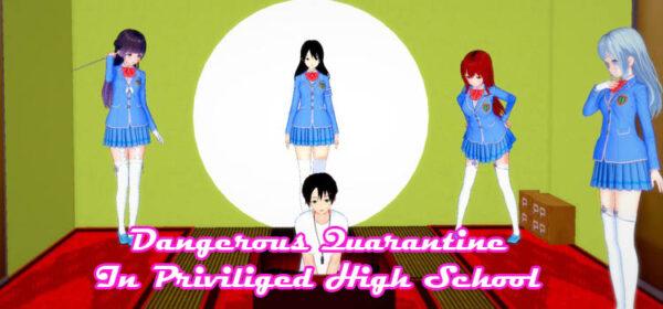 Dangerous Quarantine In Priviliged High School Free Download