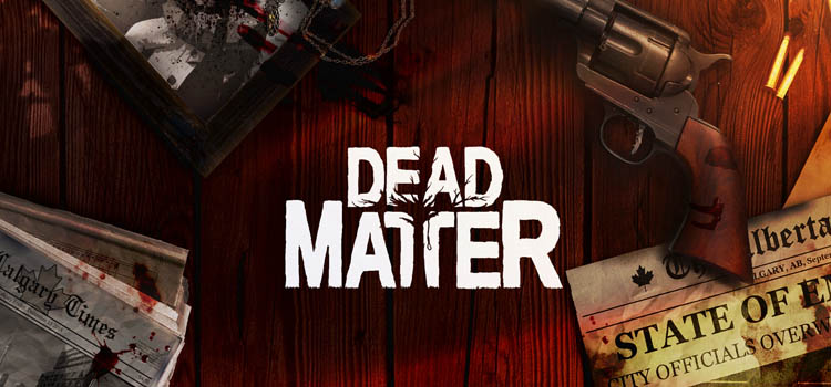 Dead Matter Free Download FULL Version Crack PC Game