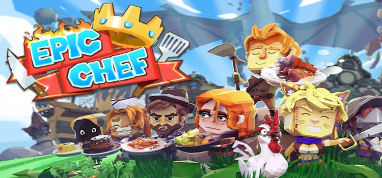Epic Chef Free Download FULL Version Crack PC Game