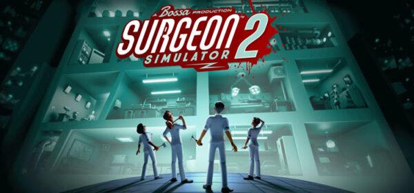 Surgeon Simulator 2 Free Download FULL Version PC Game