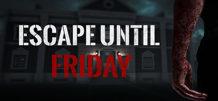 Escape Until Friday Free Download Full Version PC Game