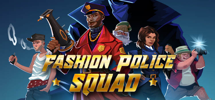 Fashion Police Squad Free Download Full Crack PC Game